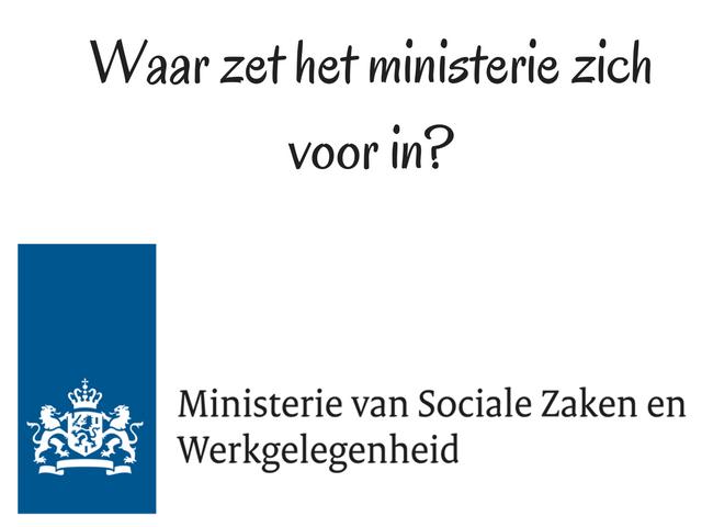 Waar zet het ministerie zich voor in?